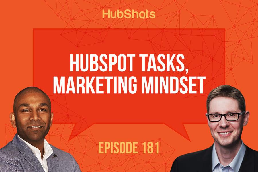 Episode 181: HubSpot Tasks, Marketing Mindset