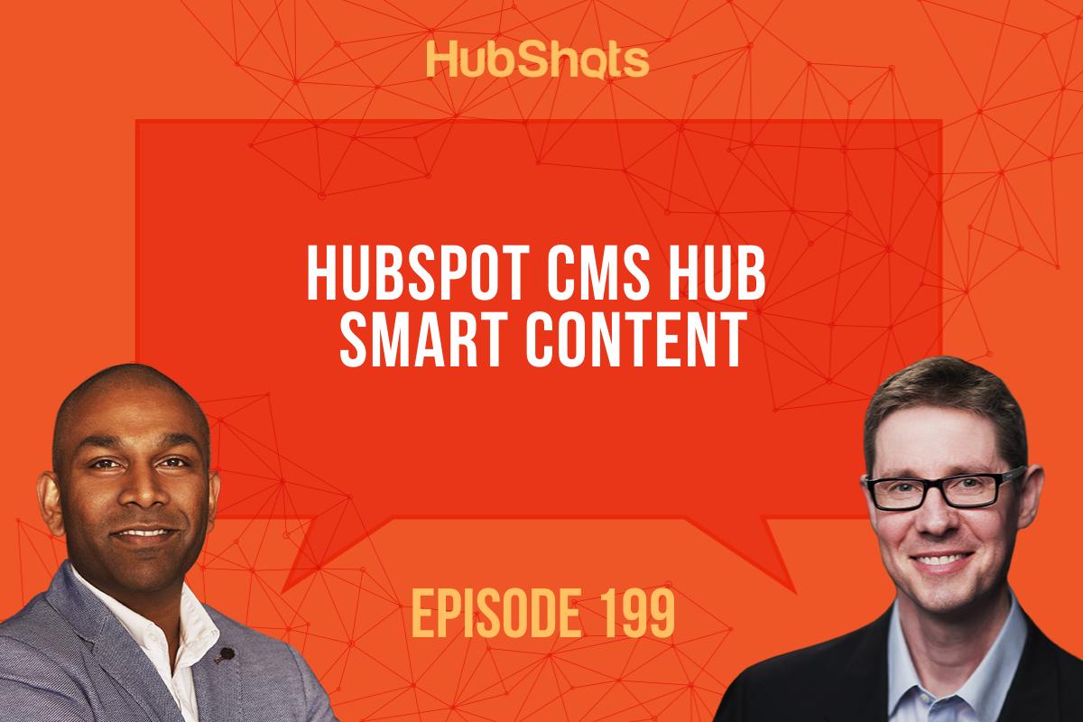 Episode 199 HubSpot CMS Hub Smart Content