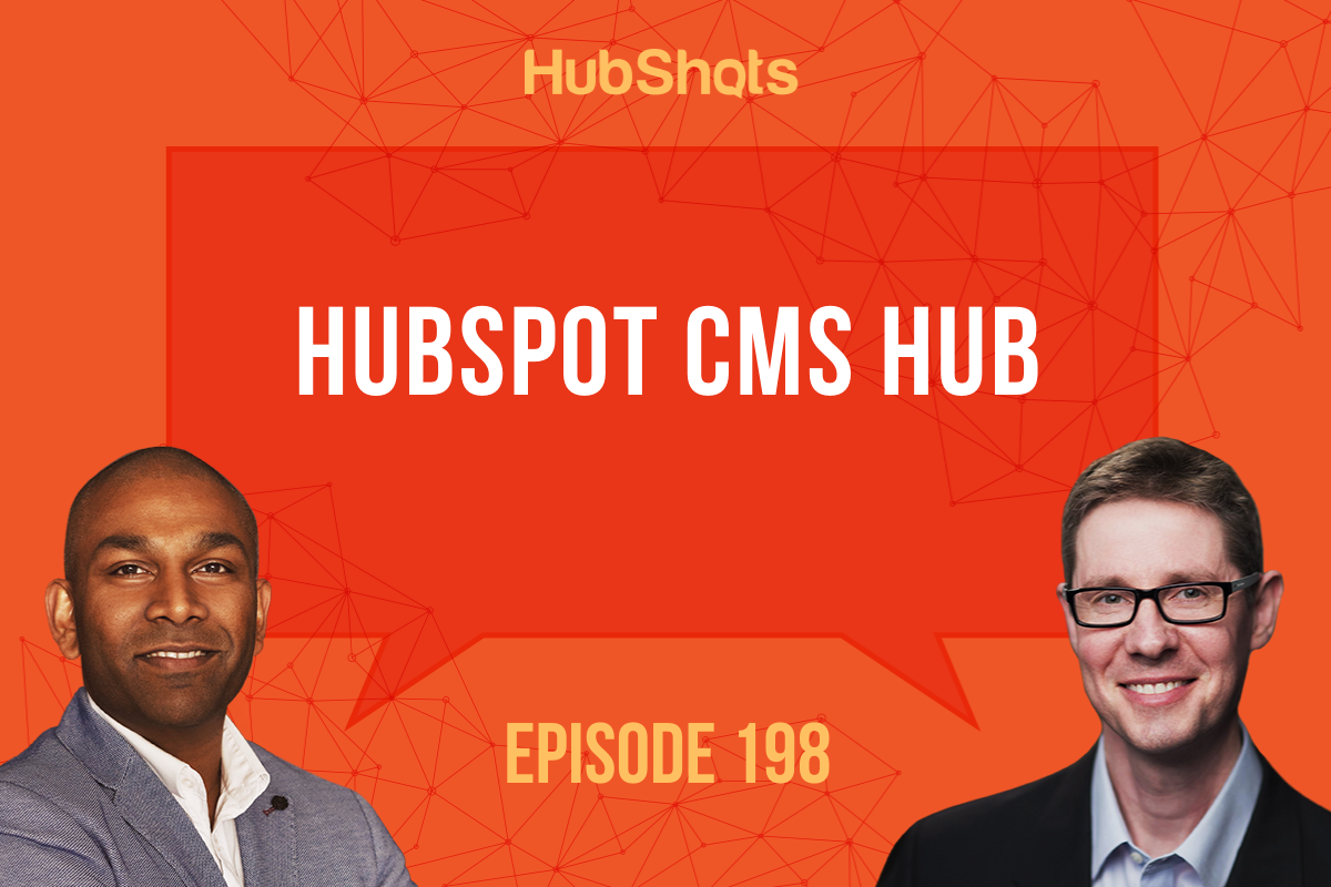 Episode 198 HubSpot CMS Hub