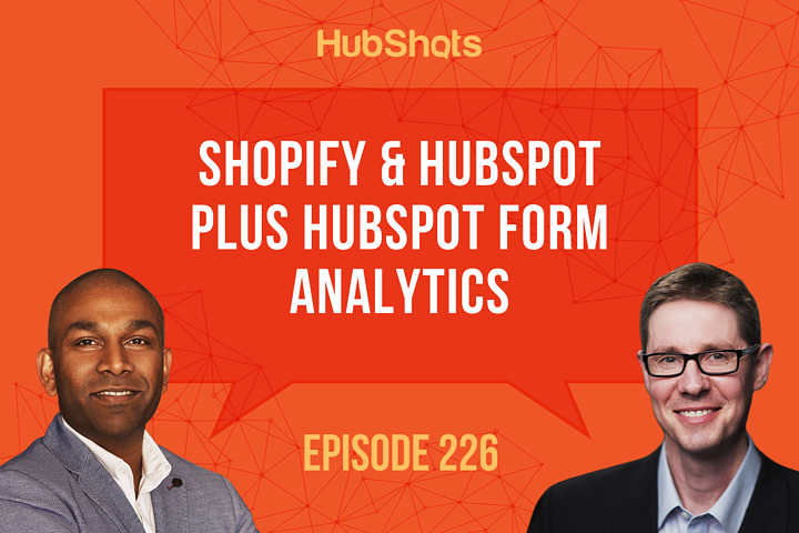 episode_226_shopify_&_hubspot_plus_hubspot_form_analytics