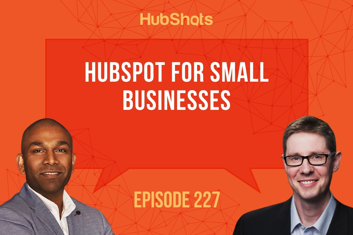 Episode 227: HubSpot for Small Businesses