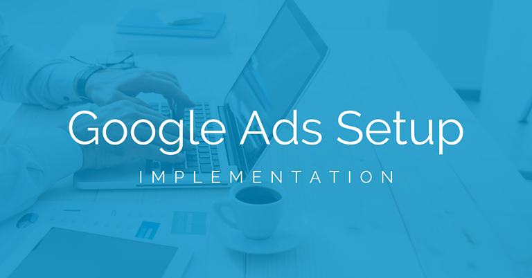 Google Ads setup and optimisation