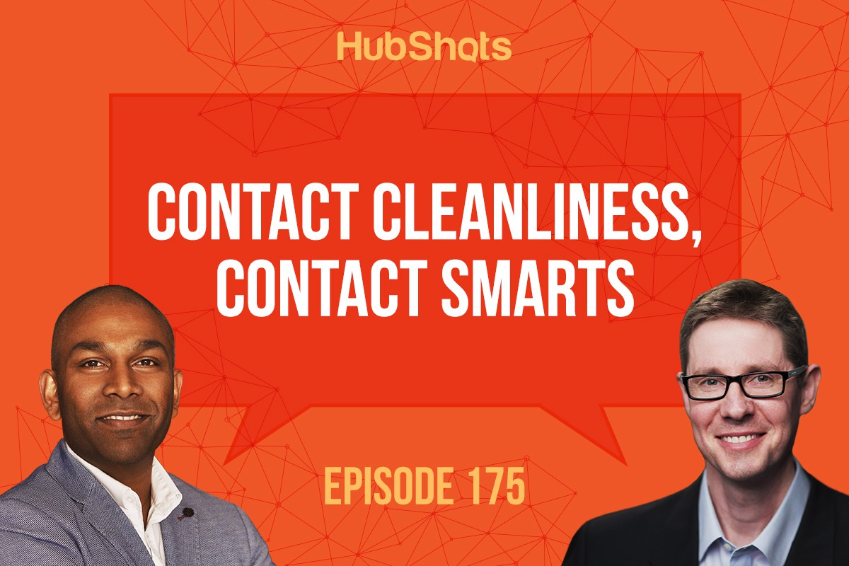 Hubshots Episode 175: Contact Cleanliness, Contact Smarts