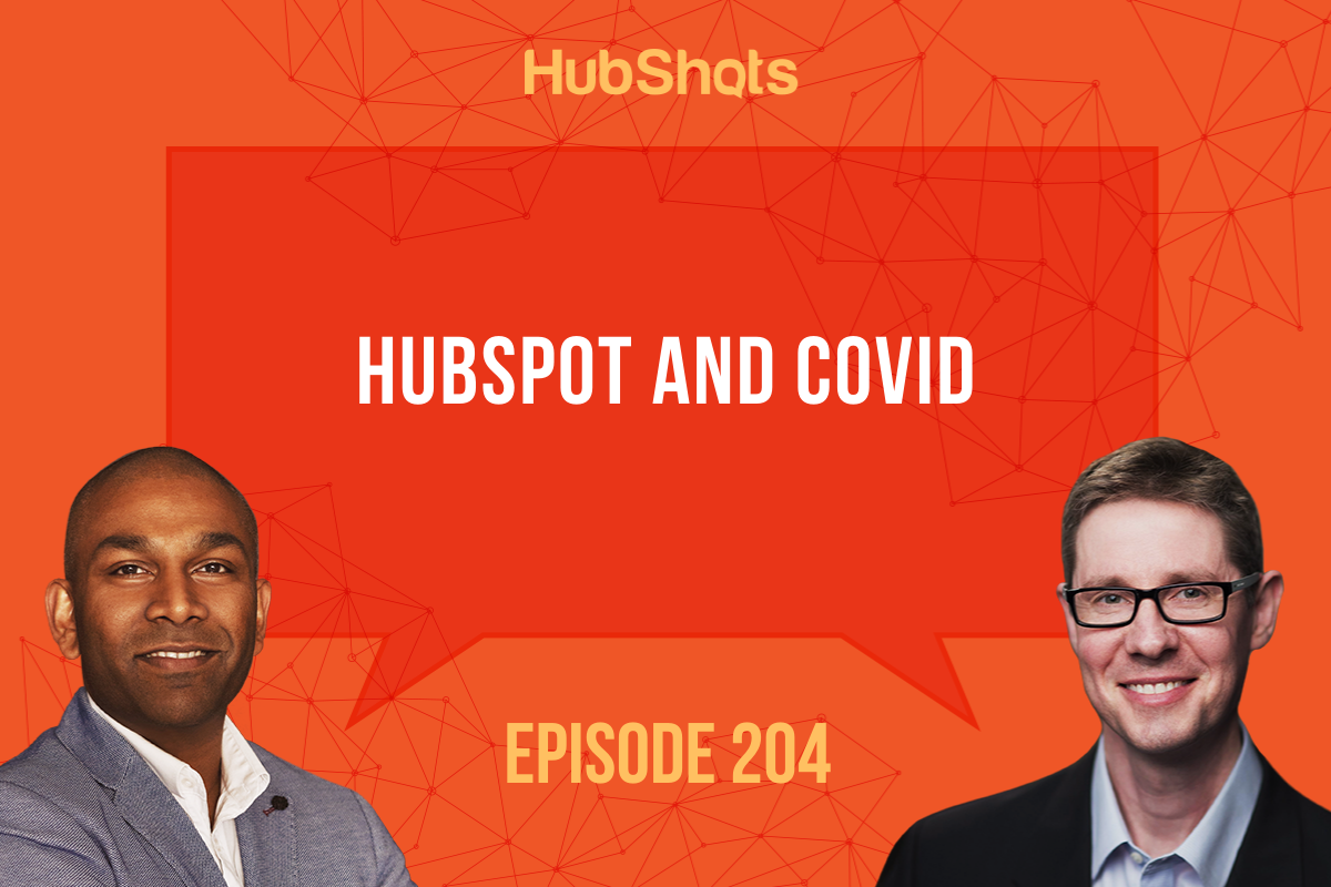 Episode 204: HubSpot and COVID