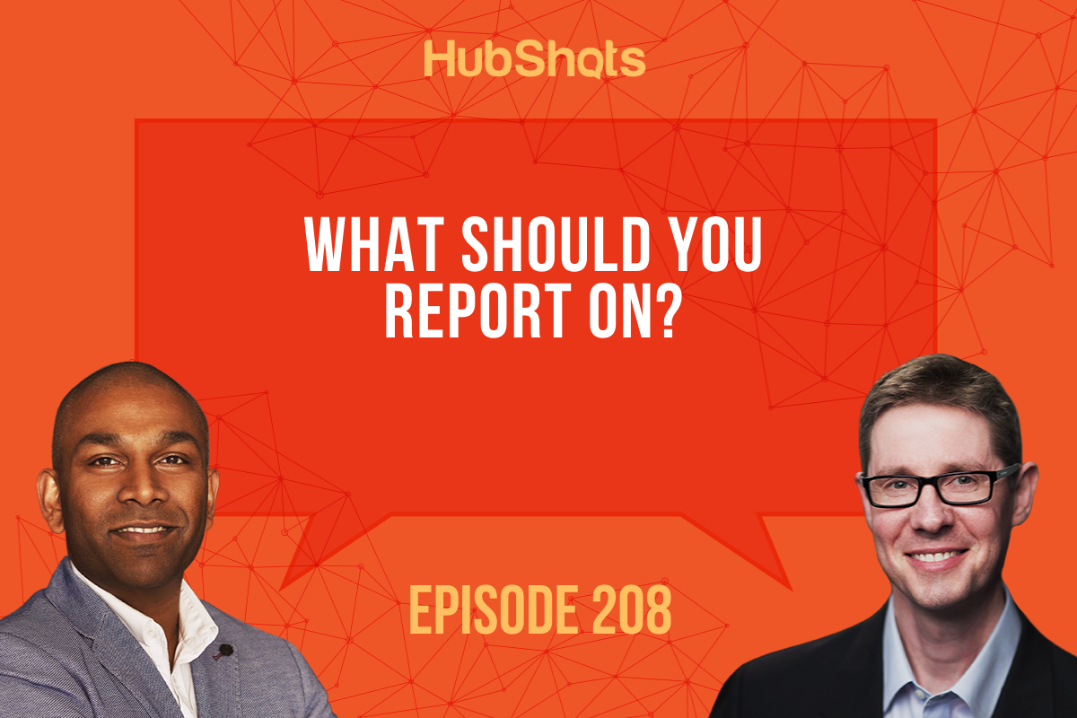 Episode 208: What should you report on?