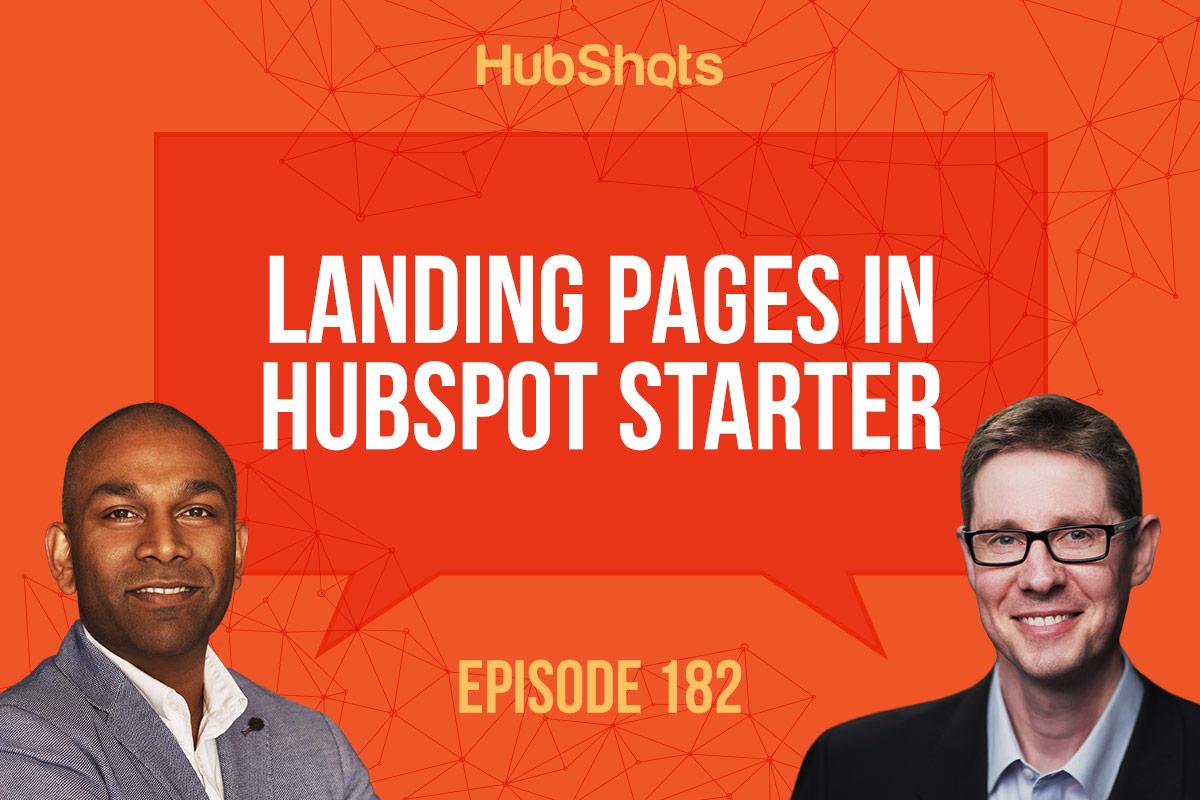 Episode 182: Landing Pages in HubSpot Starter