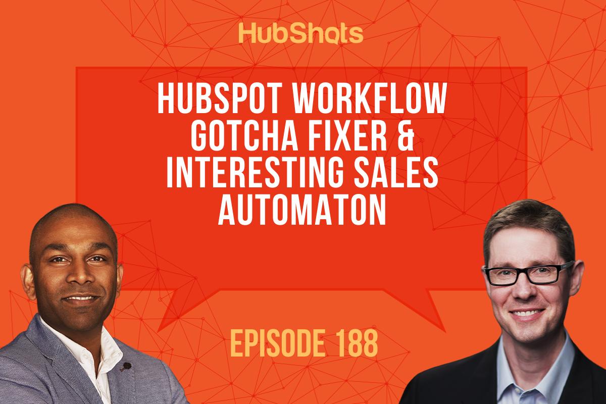 Episode 188: HubSpot Workflow Gotcha Fixer & Sales Automation