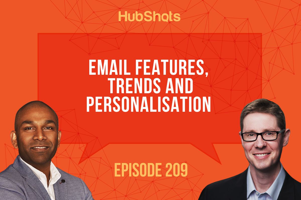 Episode 209: Email Features, Trends and Personalisation
