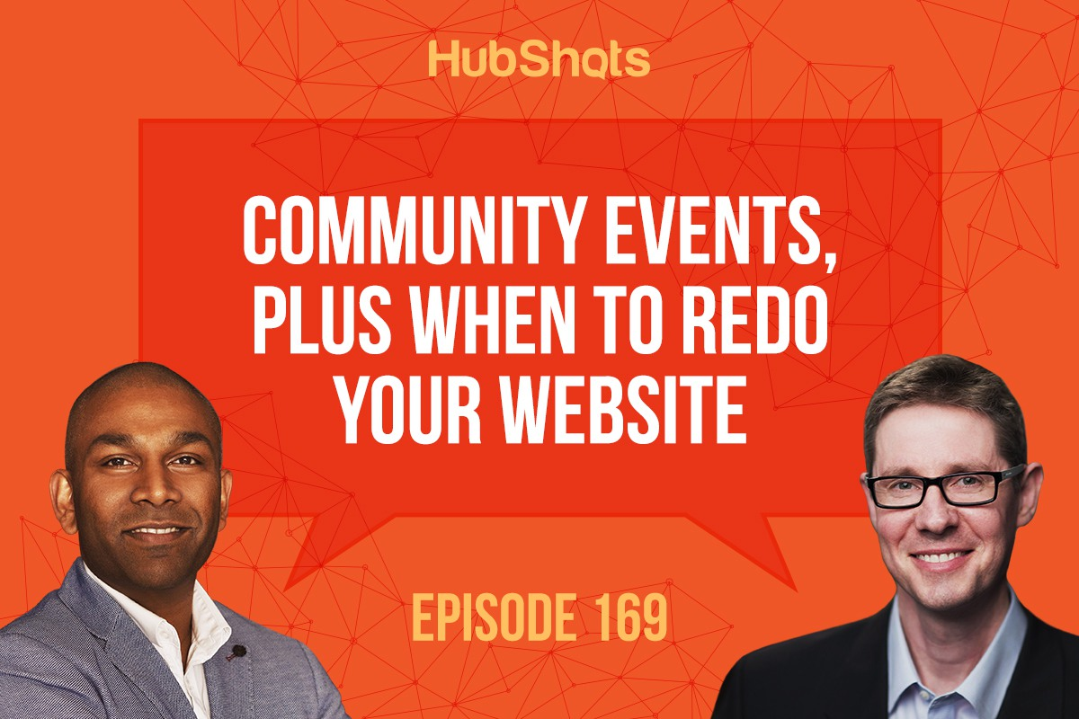 HubShots Episode 169: Community Events, plus When to redo your website