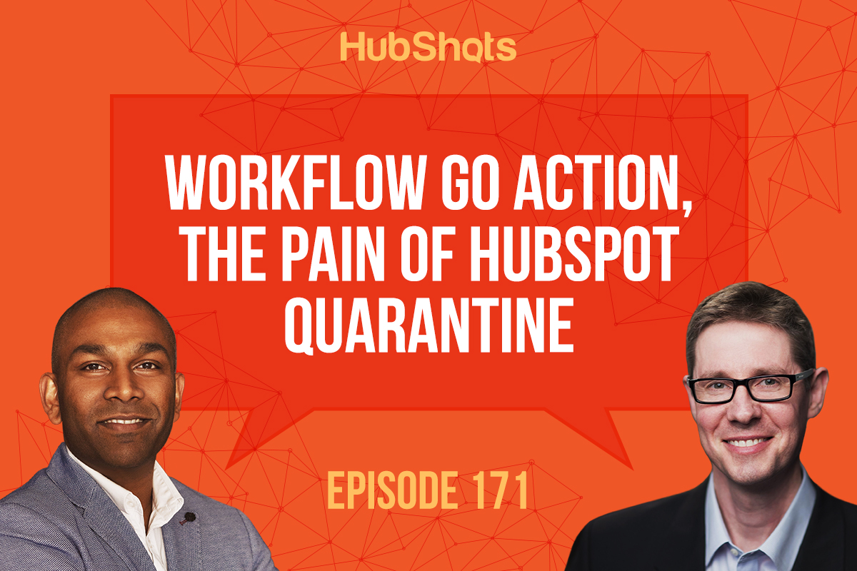 HubShots Episode 171: Workflow Go Action, the pain of HubSpot Quarantine