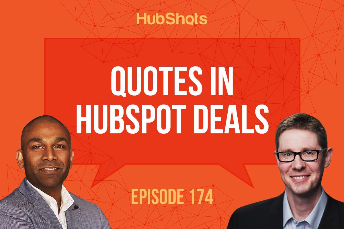 Hubshots Episode 174: Quotes in HubSpot Deals