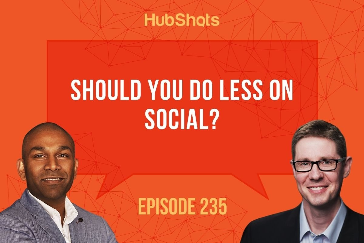 Episode 235: Should you do less on social?