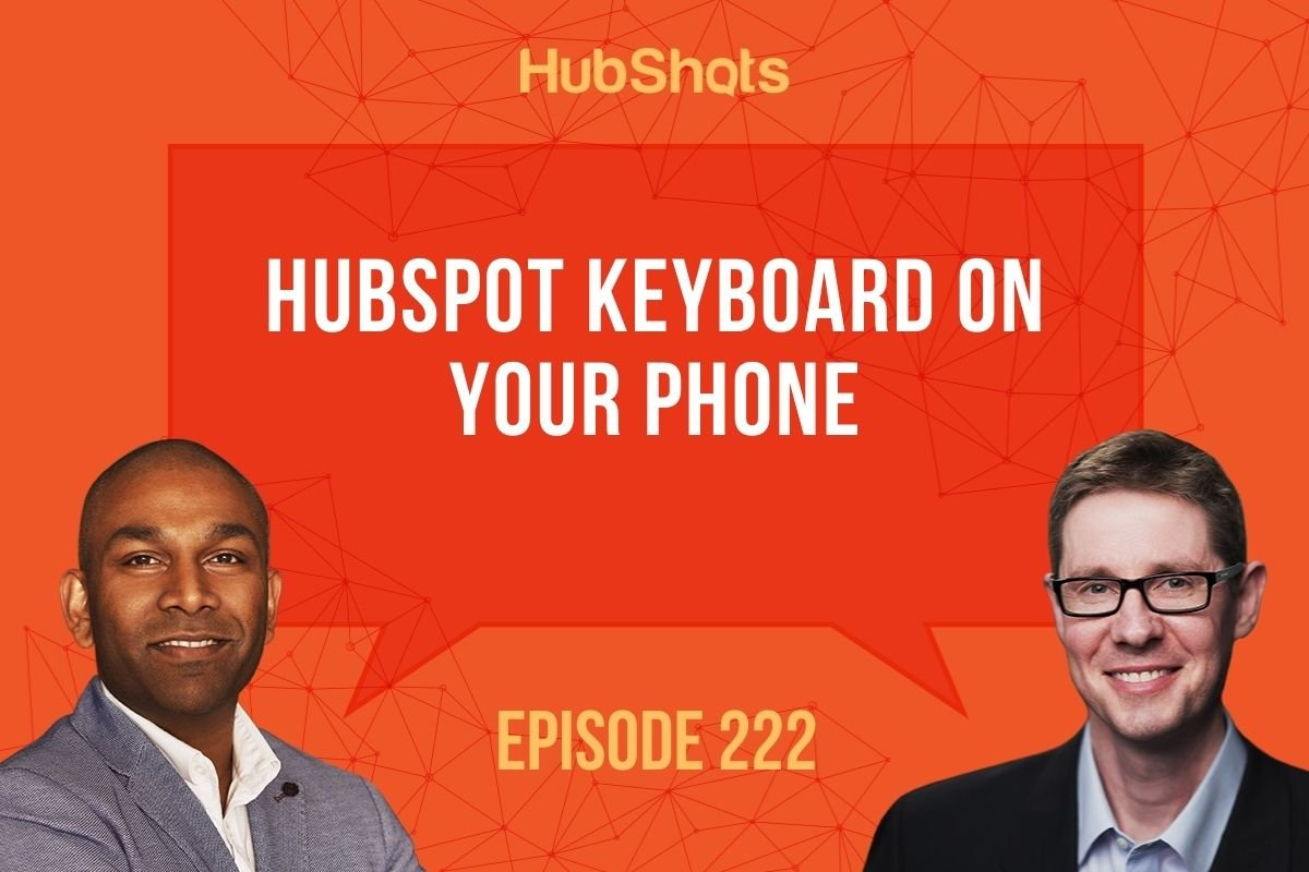 Episode 222: HubSpot Keyboard on your phone