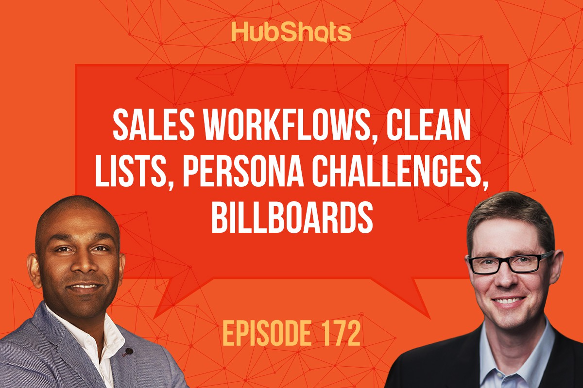 Hubshots Episode 172: Sales workflows, clean lists, persona challenges, billboards